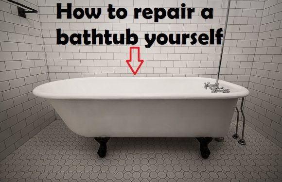 How to repair a bathtub: Guide to do it yourself