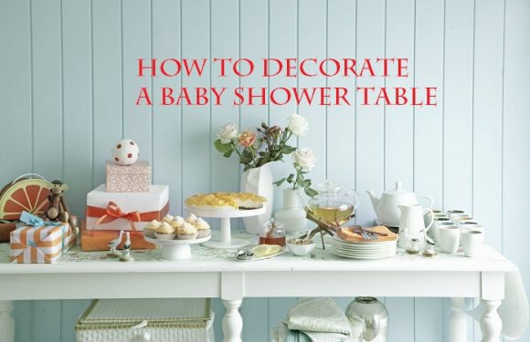 How to Decorate a Baby Shower Table?